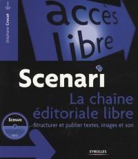 Scenari : la chaine éditoriale libre : Structurer et publier textes, images et son (1Cédérom)