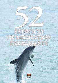 52 exercices de méditation énergisante