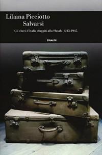 Salvarsi. Gli ebrei d'Italia sfuggiti alla Shoah. 1943-1945