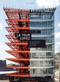 La Tour Lopez la Renaissance d'une Belle Endormie