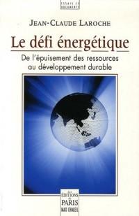Le défi énergétique : De l'épuisement des ressources au développement durable
