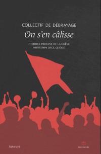 On s'en câlisse : Histoire profane de la grève, Printemps 2012, Québec