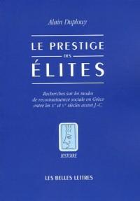 Le prestige des élites : Recherches sur les modes de reconnaissance sociale en Grèce entre les Xe et Ve siècles aant J.-C.