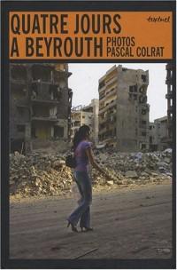 Quatre jours à Beyrouth