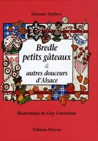 Bredle petits gâteaux & autres douceurs d'Alsace