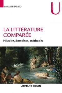 La littérature comparée - Histoire, domaines, méthodes
