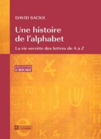 Une histoire de l'alphabet : La vie secrète des lettres de A à Z