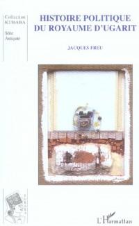 Histoire Politique du Royaume d'Ugarit