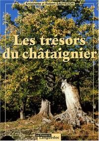 Les trésors du chataîgner : Pérégrinations à travers les Cévennes, l'Ardèche, la Corse et autres lieux du Sud de la France