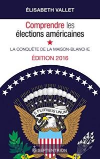 Comprendre les Élections Américaines : la Conquete de la Maison-