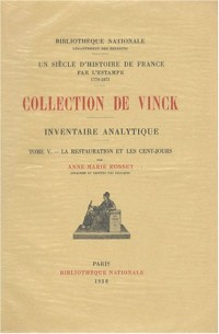 Inventaire analytique de la collection De Vinck : Tome 5, La Restauration et les Cent-Jours