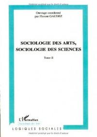 Sociologie des arts, sociologie des sciences : Tome 2