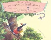 Die Krähen von Pearblossom: und die Geschichte, wie dieses und jenes und überhaupt etwas sehr Komisches geschah
