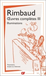 Oeuvres complètes : Tome 3, Illuminations ; Correspondance