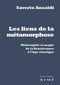 Les liens de la métamorphose : Philosophie et magie de la Renaissance et l'âge classique