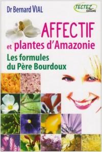 Affectif et plantes d'Amazonie : Les formules du Père Bourdoux