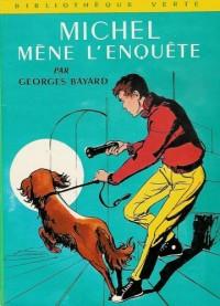 Michel mène l'enquête : Collection : Bibliothèque verte cartonnée & illustrée