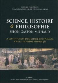 Science, histoire & philosophie selon Gaston Milhaud : La constitution d'un champ disciplinaire sous la Troisième République
