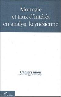 Cahiers lillois d'économie et de sociologie N° 38 : Monnaie et taux d'intérêt en analyse keynésienne