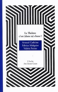 Le théâtre, c'est (dans ta) classe !