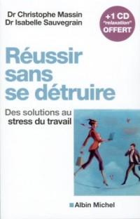 Réussir sans se détruire : Des solutions au stress du travail (1CD audio)