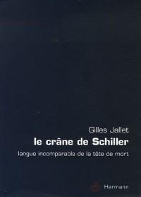 Le crâne de Schiller : Langue incomparable de la tête de mort