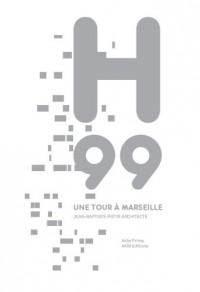 H99. Une tour à Marseille. Jean-Baptiste Pietri architecte. Edition bilingue français/anglais