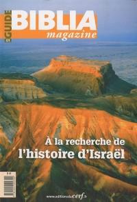 Guide Biblia Magazine, N° 1 : A la recherche de l'histoire d'Israël