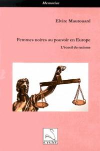 Femmes noires au pouvoir en Europe : L'écueil du racisme