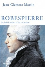 Robespierre : La fabrication d'un monstre