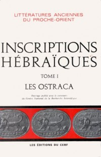 Inscriptions hébraiques, tome 1. Les ostraca