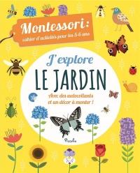 J'explore le jardin : Montessori : cahier d'activités pour les 5-6 ans