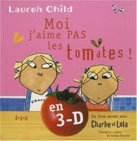 Moi j'aime pas les tomates ! : Charlie et Lola