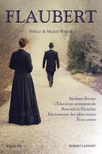 Madame Bovary - L'Éducation sentimentale - Bouvard et Pécuchet - Le Dictionnaire des idées reçues - Trois Contes