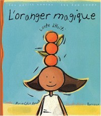 L'Oranger magique : Conte d'Haïti