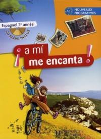 Espagnol 2e A mi me encanta : A2 nouveaux programmes (1CD audio)