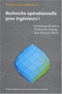 Recherche opérationnelle pour ingénieurs, tome 1
