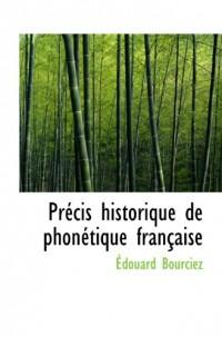 Précis historique de phonétique française