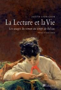 La lecture et la vie : Les usages du roman au temps de Balzac
