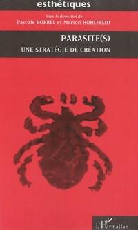 Parasite(s) : Une stratégie de création
