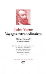Voyages extraordinaires:Michel Strogoff et autres romans