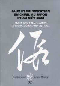Faux et Falsification en Chine au Japon et au Viet Nam