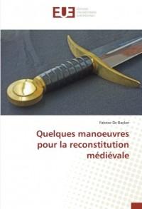 Quelques manoeuvres pour la reconstitution médiévale