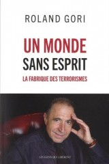 Un monde sans esprit : la fabrique des terroristes