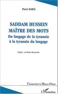 Saddam Hussein, maître des mots : Du langage de la tyrannie à la tyrannie du langage
