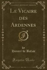 Le Vicaire Des Ardennes, Vol. 1 (Classic Reprint)