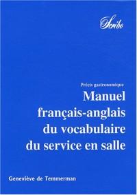 Manuel français-anglais du vocabulaire du service en salle : Précis gastronomique en 3 volumes