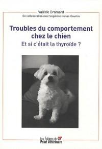Troubles du comportement chez le chien : Et si c'était la thyroïde ?