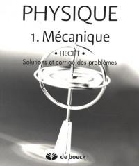 Physique : Tome 1, Mécanique, solutions et corrigé des problèmes