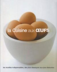 Cuisine aux Oeufs (la)